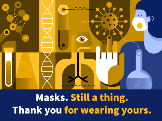 Masks. Still a thing. Thank you for wearing yours. |