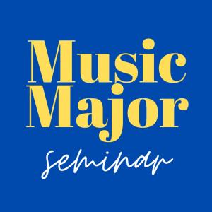 Music Major Seminar