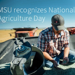 MSU recognizes National Agriculture Day