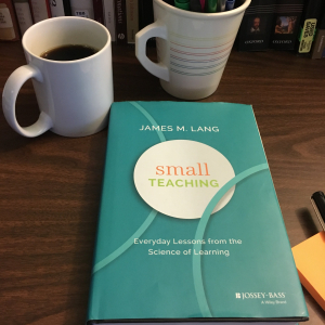 Small Teaching: Everyday Lessons from the Science of Learning by James Lang