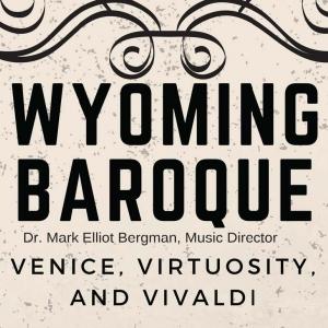 Wyoming Baroque