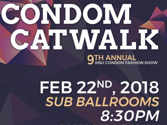 Condom Catwalk February 22nd, 2018, 8:30pm in the SUB Ballrooms