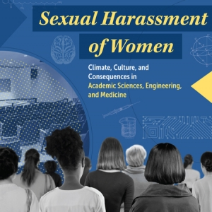 Cover of the Report from the Impacts of Sexual Harassment in Academic Science, Engineering and Medicine Committee