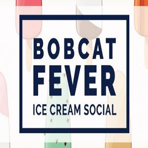 Bobcat Fever Ice Cream Social