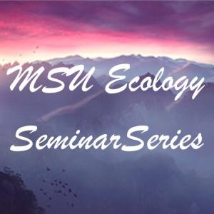MSU Ecology Seminar Series