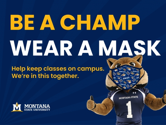 Be a Champ. Wear a mask. Help keep classes on campus. We're in this together. |