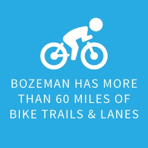 Bozeman has more than 60 miles of bike trails & lanes