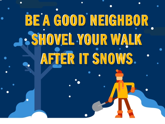 Be a good neighbor: shovel your walk after it snows! |