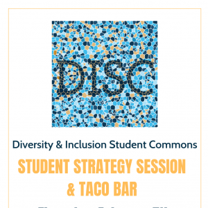 Student Strategy Session & Taco Bar for the Diversity & Inclusion Student Commons