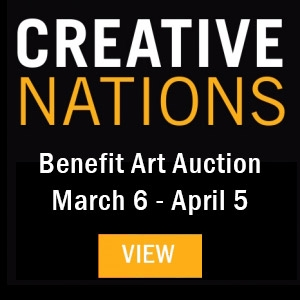 Creative Nations Benefit Art Auction March 6 - April 5