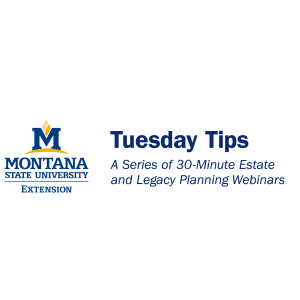 Tuesday Tips:  A Series of 30-Minute Estate and Legacy Planning Webinars