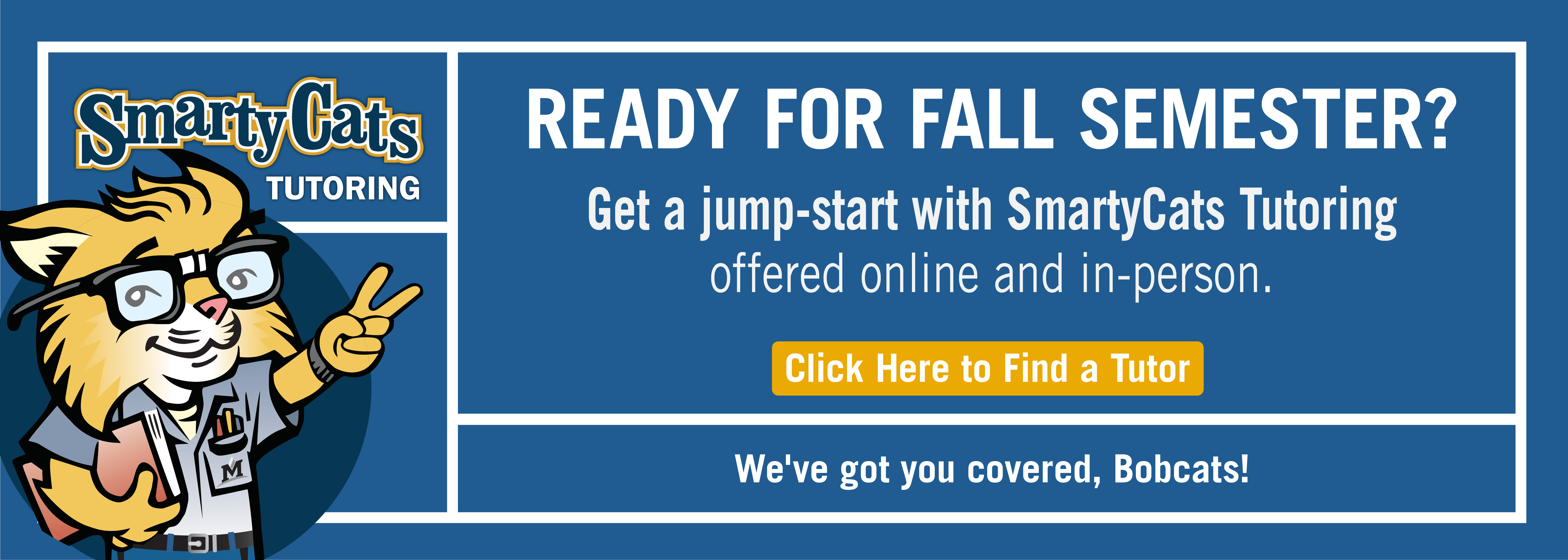 Ready for Fall Semester.  Get a jump-start with SmartyCats tutoring online or in-person!