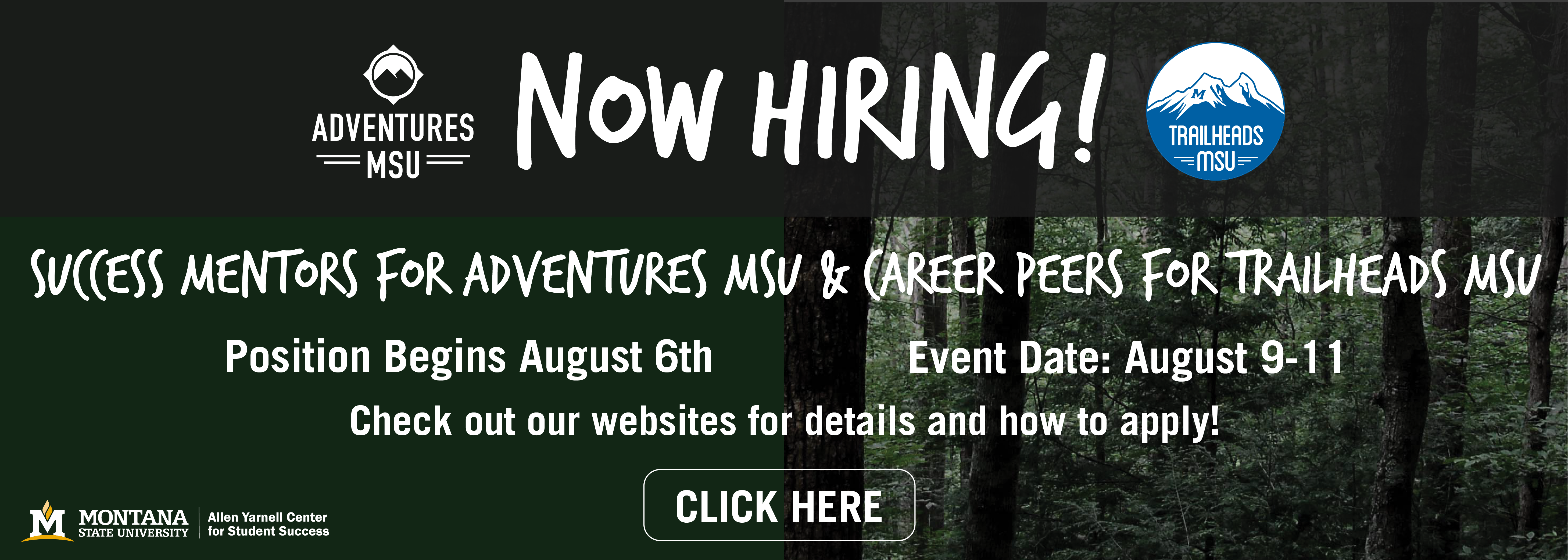 Now Hiring! success mentors for adventures MSU and career peers for Trailheads MSU.  Position begins August 6th.  event date august 9-11.  check out our website for details and how to apply