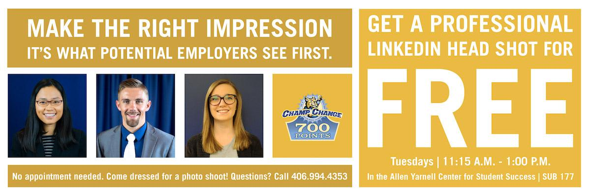 Get a free linkedin headshot for FREE. Tuesdays from 11:15am-1pm in SUB 177. Make the right impression. It's what potential employers see first.
