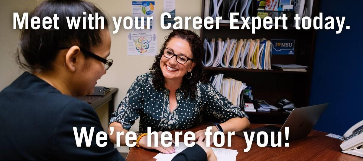 Meet with your Career Expert today. We're here for you!