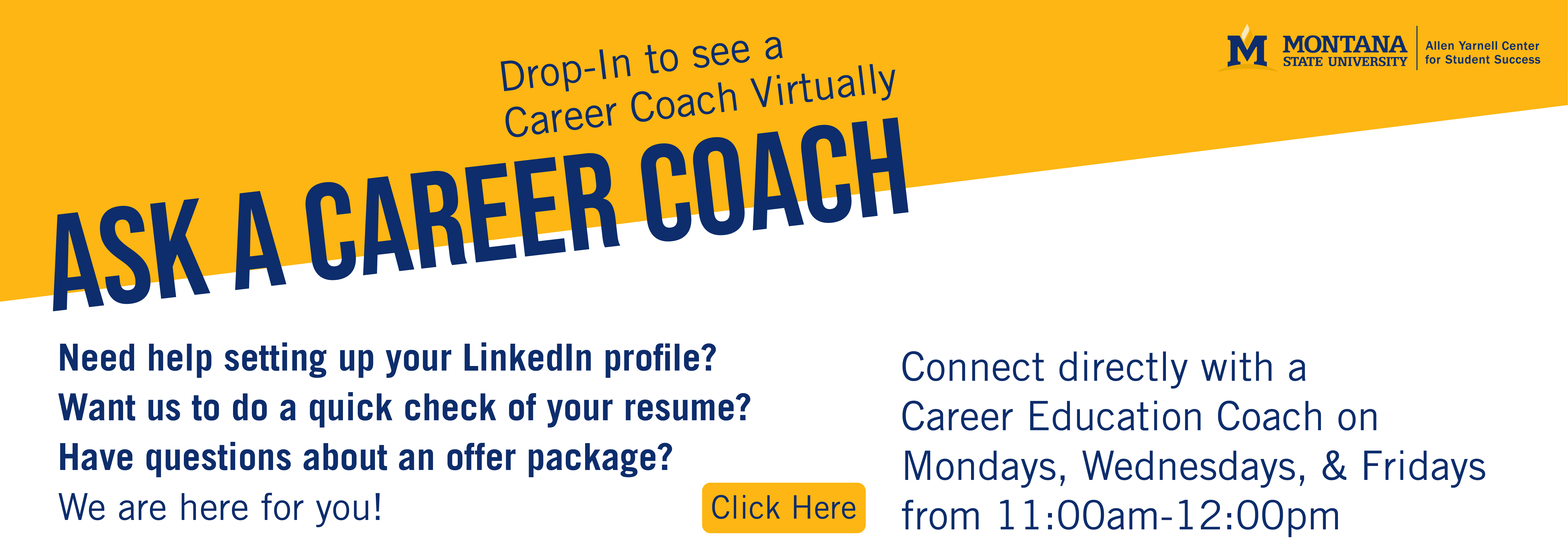 Drop-in and Ask a career coach virtually monday, Wednesday and Friday 11-12pm