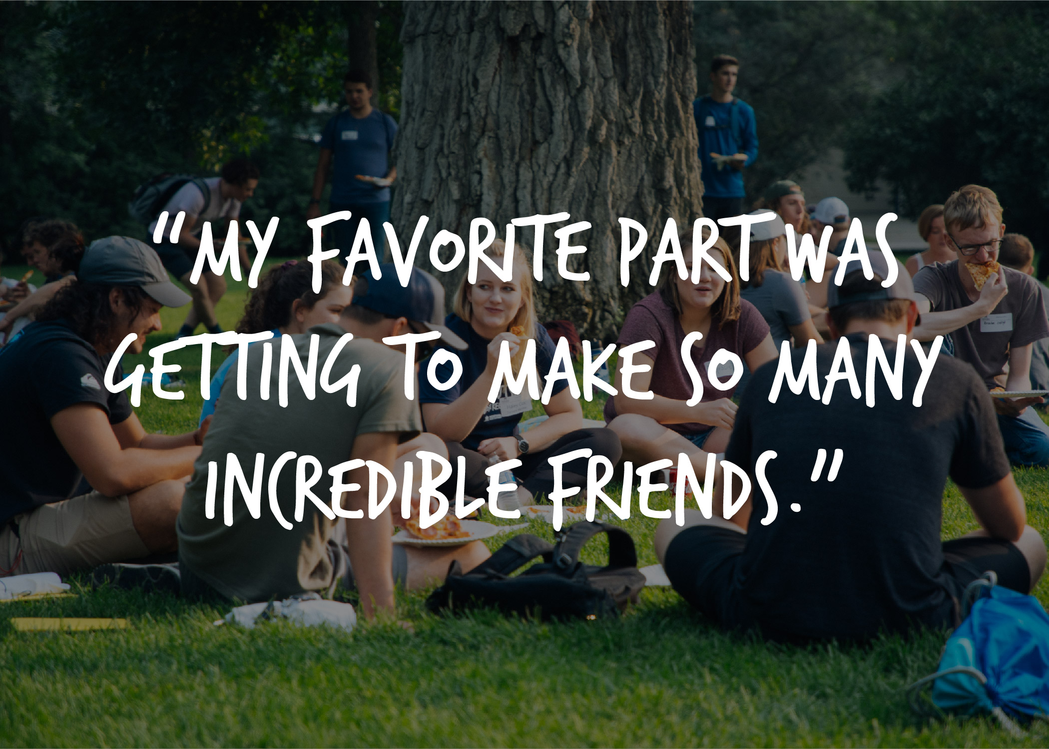 "Students in circle- quote ""My Favorite Part was getting to make so man incredible friends."""