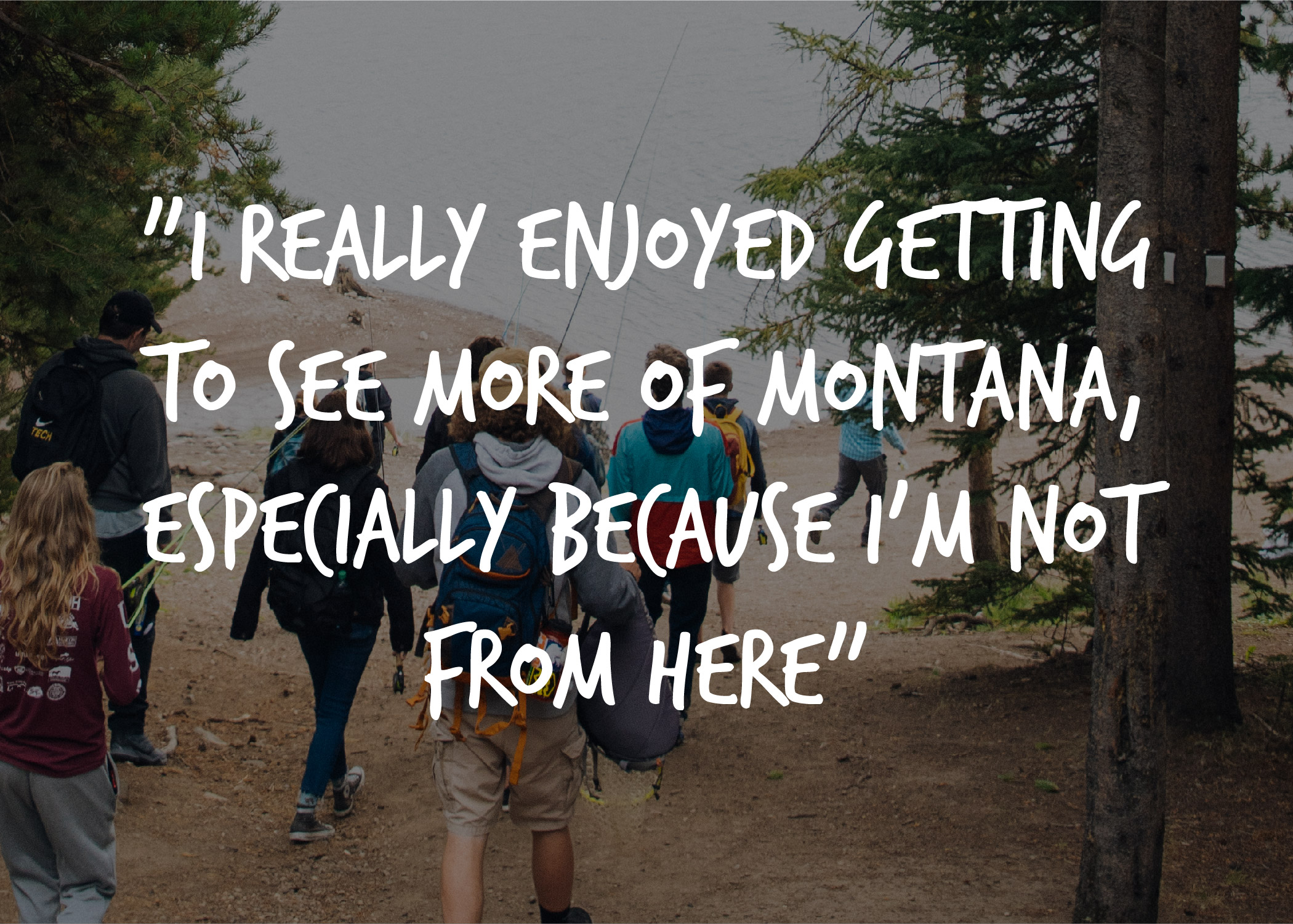 "students with quote ""I really enjoyed getting to know Montana, especially becasue"