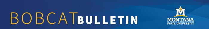 Bobcat Bulletin - Montana State University