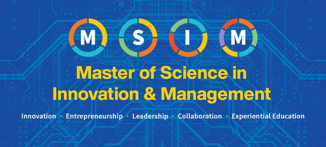 Master of Science in Innovation and Management (MSIM)