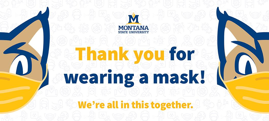 Face masks are required on the MSU campus. Do your part to slow the spread of COVID-19.