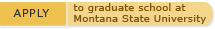Apply to graduate school at Montana State University