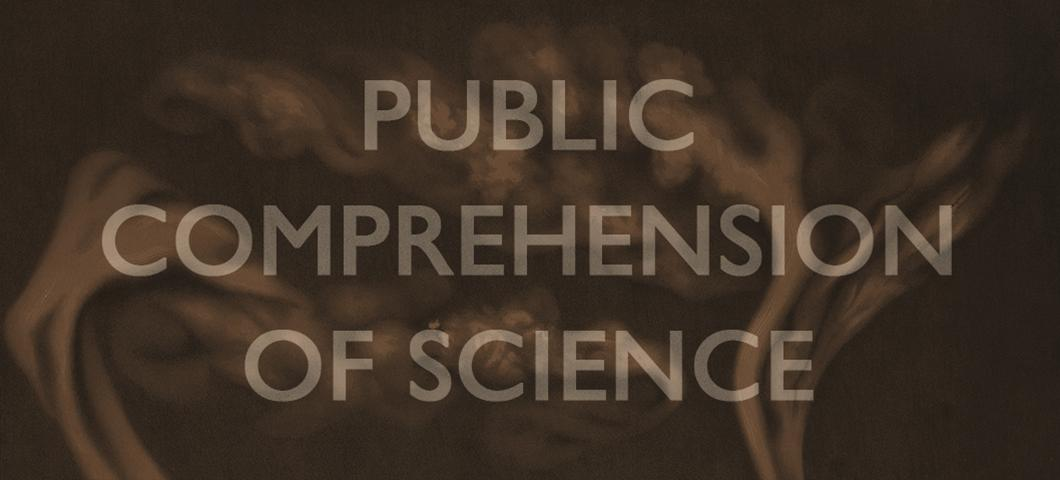 Public Comprehension of Science