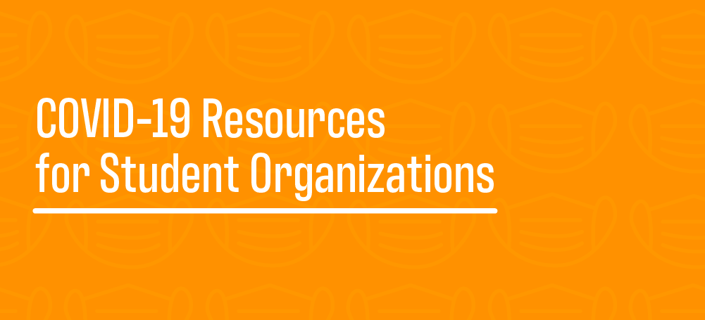 Covid-19 Resources for Student Orgs