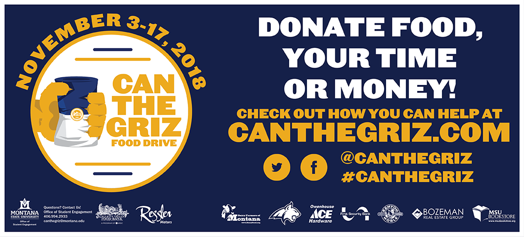 Can the Griz November 3-17. Donate food, your time, or money! Check out how you can help at canthegriz.com