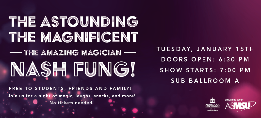Magician Nash Fung- Tuesday January 15 doors open at 6:30pm show starts at 7pm. SUB Ballroom A. Free to students, friends and family!