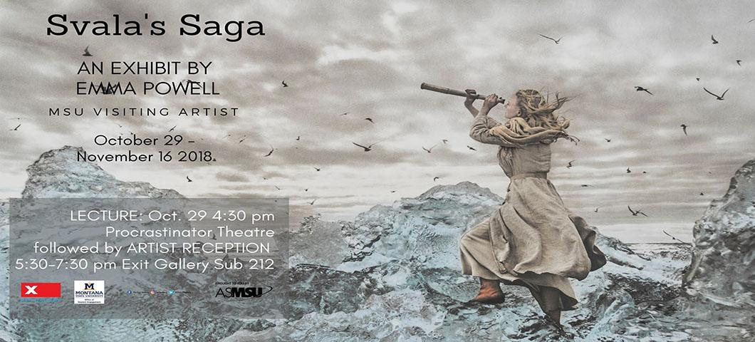 Svala's Saga October 29th-november 16 2018 lecture oct 29 4:30pm pro. Artist reception 5:30-7:30 exit gallery