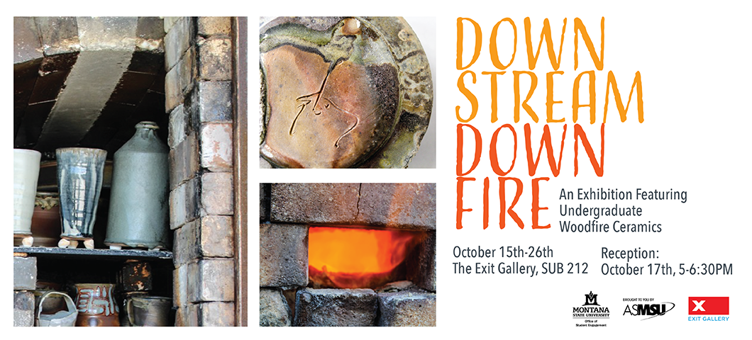 downstream down fire an exhibition featuring undergraduate woodfire ceramics. oct 15-16 exit gallery sub 212 reception oct 17th 5-6:30