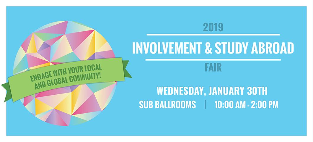2019 Involvement and Study Abroad Fair January 30th 10am-2pm sub ballrooms