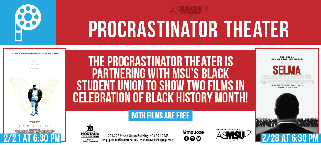 The pro is partnering with black student union to show two films in celebration of black history month. precious 2/21 and selma 2/28 both at 6:30pm