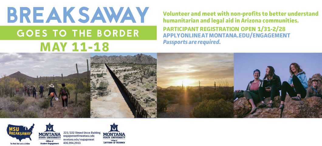 Breaksaway goes to the border may 11-18. passports required. volunteer and meet with non-profits to better understand humanitarian and legal aid in Arizona communities. participant registration open 1/31-2/28. click link to apply