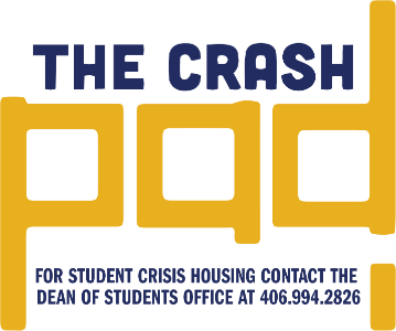 CrashPad- For student crisis housing contact the Dean of Students Office at (406)994-2826