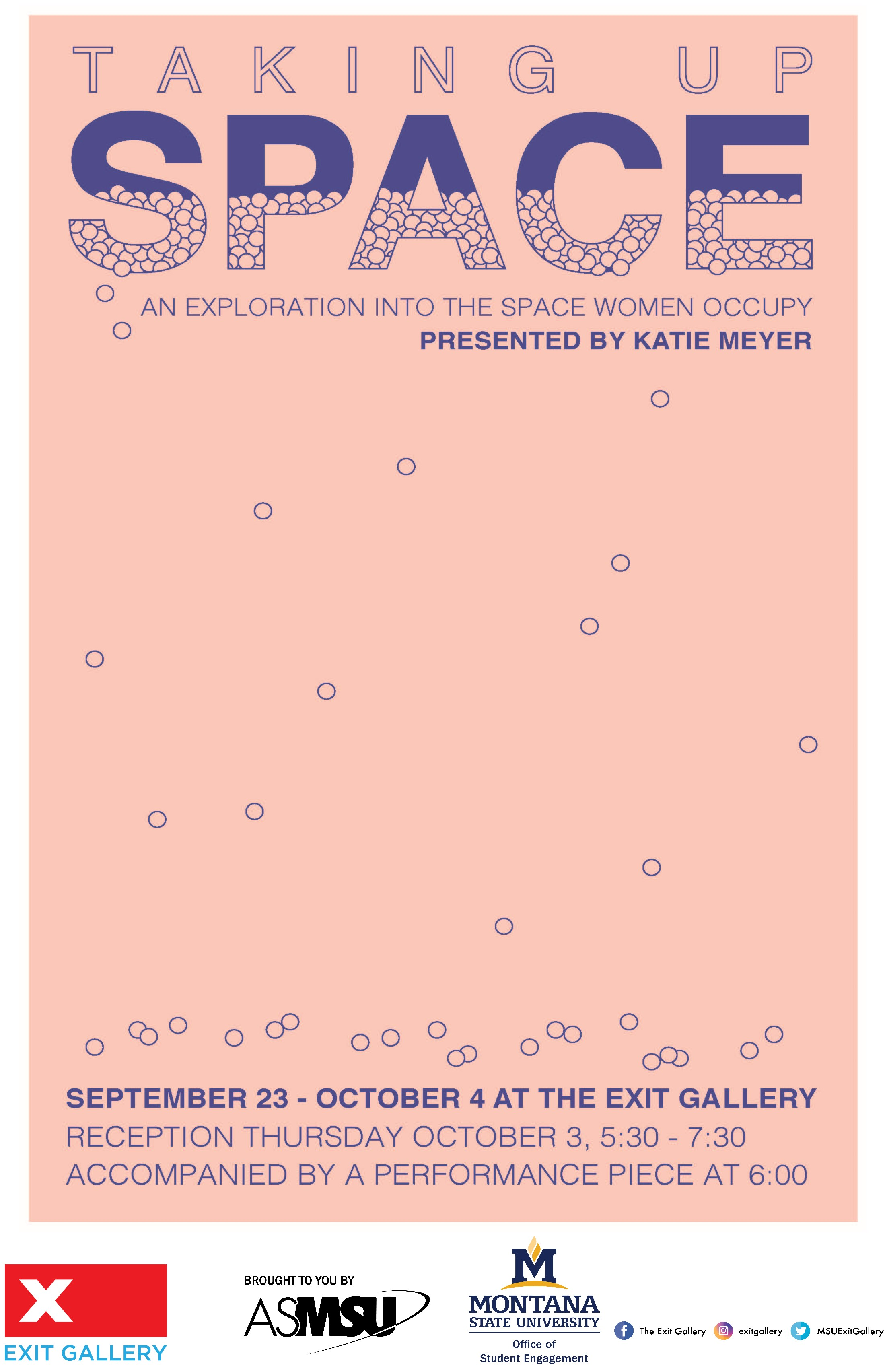 Taking Up Space. an exploration into the space women occupy. september 23-oct 4 at the exit gallery. reception thursday oct 3 5:30-7:30 accompanied by a performance piece at 6pm