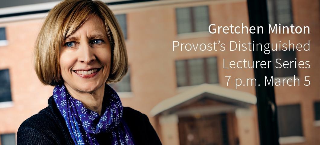 Gretchen Minton Provost Distinguished Lecturer