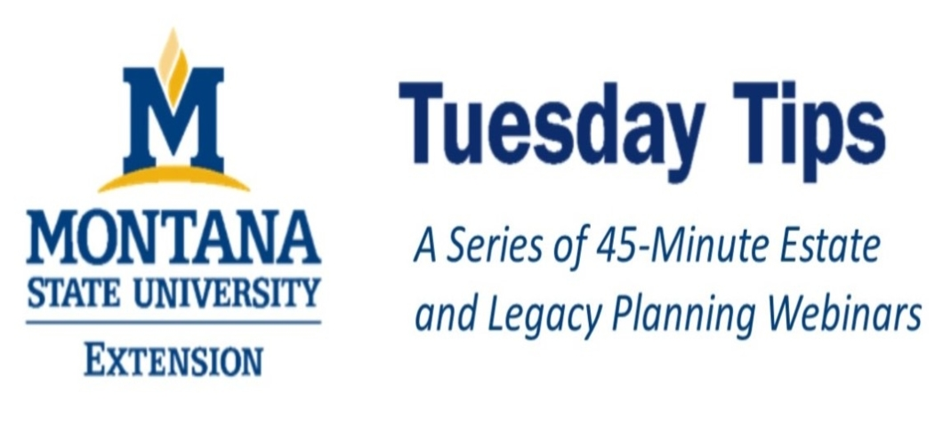 Tuesday Tips:  A Series of 45 Minute Estate & Legacy Planning Webinars Starts Jan. 5