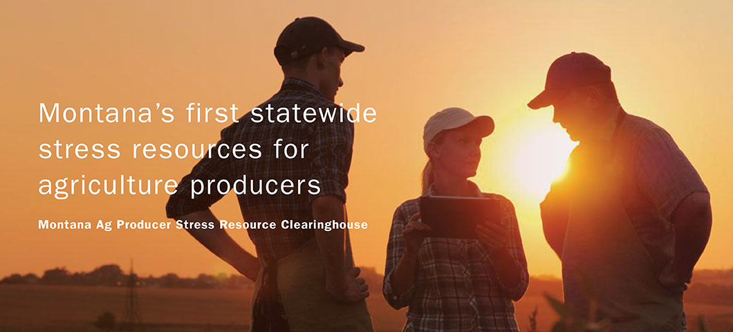 Montana's First Statewide Stress Resources for Agriculture Producers