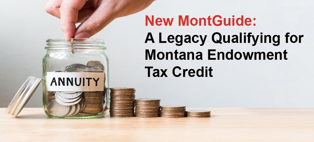 New MontGuide:  A Legacy Qualifying for Montana Endowment Tax Credit