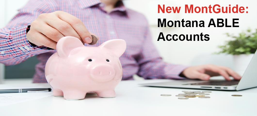 New MontGuide:  Montana ABLE Accountes