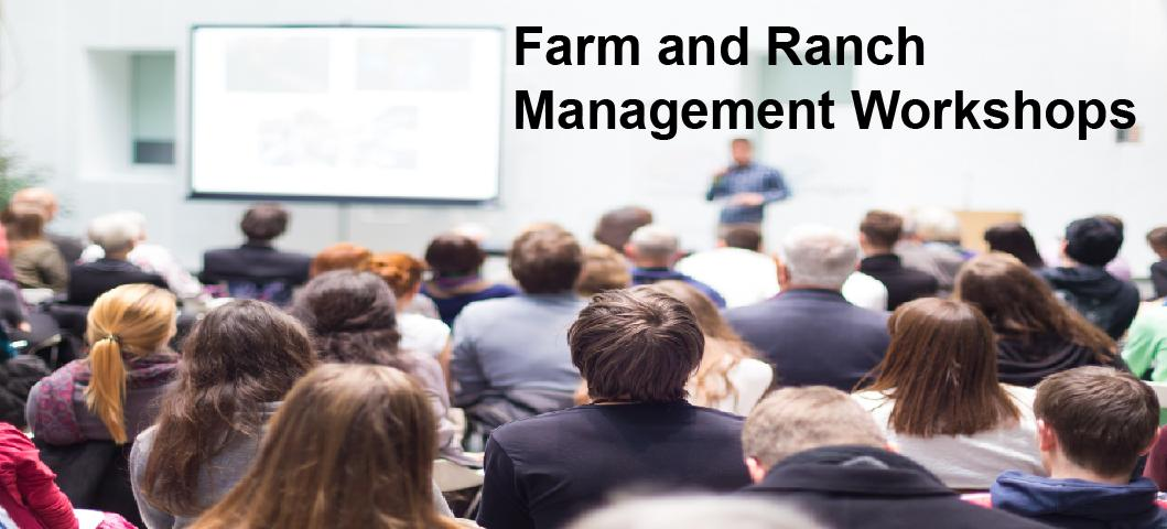 Farm and Ranch Management Workshops