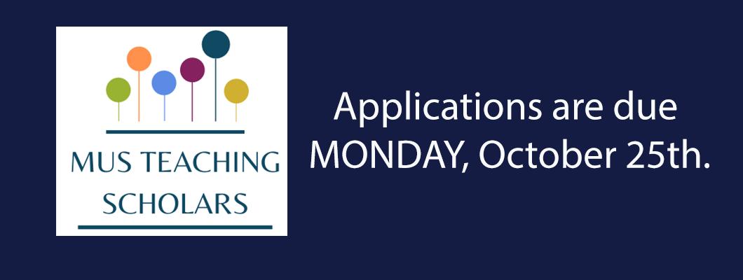 MUS Teaching Scholars applications due Monday