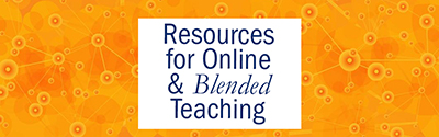 Resources for Online and Blended Teaching
