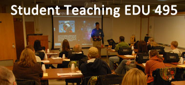 Student Teaching EDU 495
