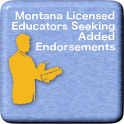 Montana Licensed Educators Seeking Added Endorsements