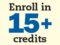 Enroll in 15+ credits.