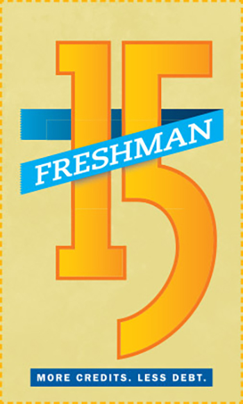 Freshman 15 - More credits. Less debt.