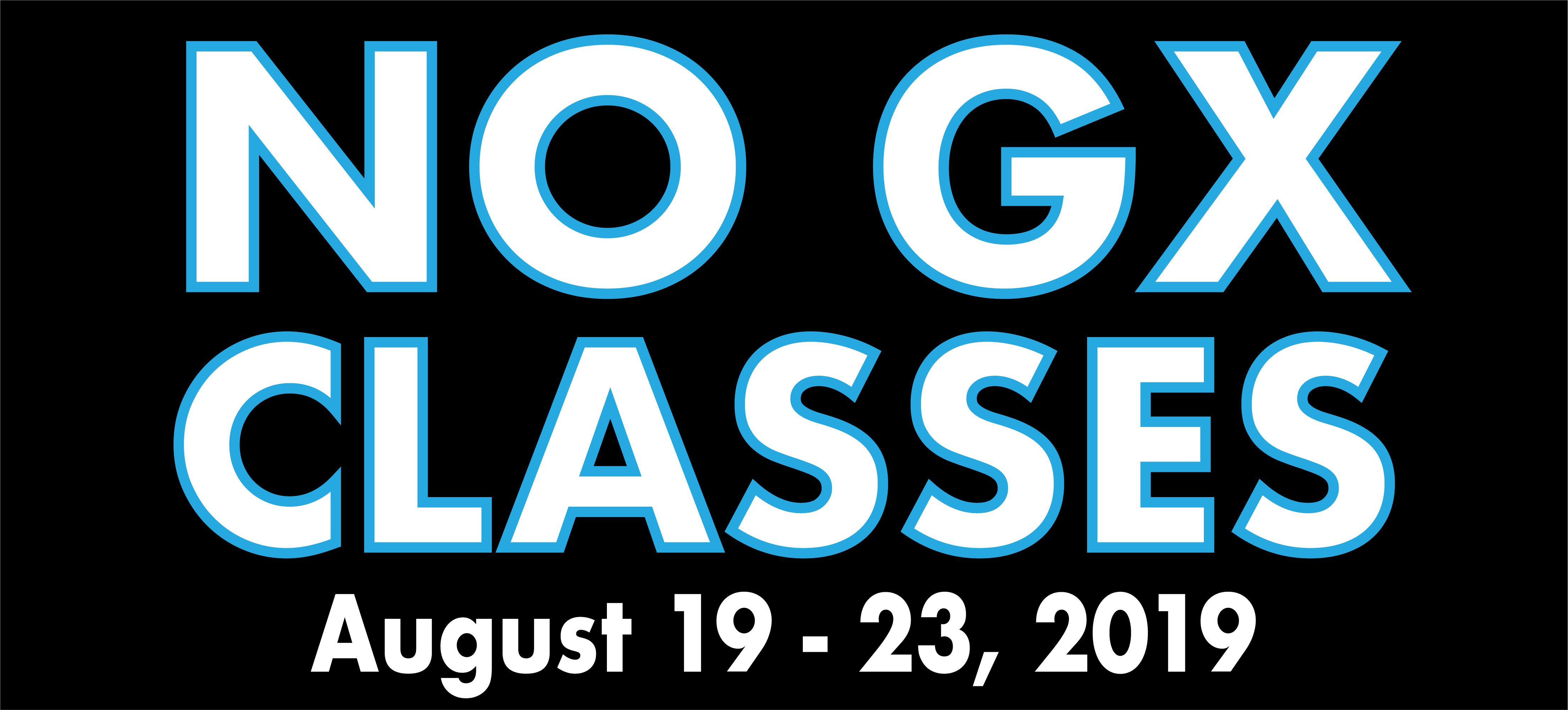 There will be no GX Classes held at the Hosaeus Fitness Center Aug. 19 - 23, 2019 as we get ready for the fall semester.